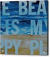 The Beach In My Happy Place Two Acrylic Print by Patti Schermerhorn
