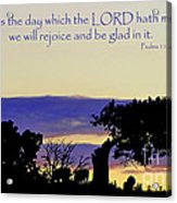 The Bible Psalm 118 24 Acrylic Print by Ron  Tackett