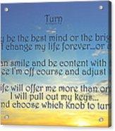 Turn Acrylic Print by Angelina Vick