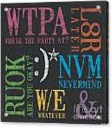 Tween Textspeak 2 Acrylic Print by Debbie DeWitt