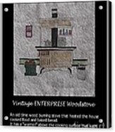 Vintage Enterprise Woodstove Acrylic Print by Barbara Griffin
