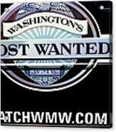 Washington's Most Wanted Acrylic Print by Tikvah's Hope