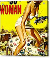 Attack Of The 50 Foot Woman, Allison Acrylic Print by Everett