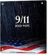 9-11 Jesus Wept Acrylic Print by Shevon Johnson
