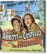 Abbott And Costello Meet The Mummy, Lou Acrylic Print by Everett