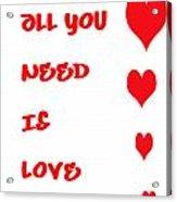 All You Need Is Love Acrylic Print by Georgia Fowler