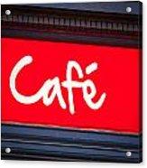Cafe Sign Acrylic Print by Tom Gowanlock