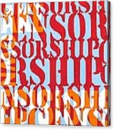 Censorship Acrylic Print by Sabrina McGowens