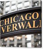 Chicago Riverwalk Sign Acrylic Print by Paul Velgos