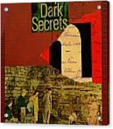 Deep Dark Secrets Acrylic Print by Adam Kissel