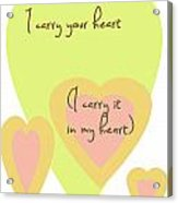 I Carry Your Heart I Carry It In My Heart - Yellow And Peach Acrylic Print by Georgia Fowler