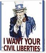 I Want Your Civil Liberties Acrylic Print by Matt Greganti