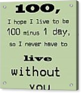 If You Live To Be 100 - Green Acrylic Print by Georgia Fowler
