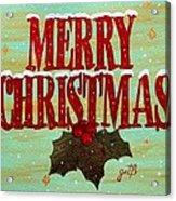 Merry Christmas Acrylic Print by Georgeta  Blanaru