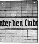 original 1930s Unter den Linden Berlin U-bahn underground railway station name plate berlin germany Acrylic Print by Joe Fox