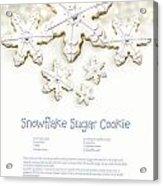 Snowflake Sugar Cookies With Receipe  Acrylic Print by Sandra Cunningham