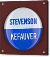Stevenson Campaign Button Acrylic Print by Granger