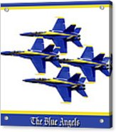 The Blue Angels Acrylic Print by Greg Fortier