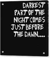 The Darkest Part Of The Night Acrylic Print by Georgia Fowler