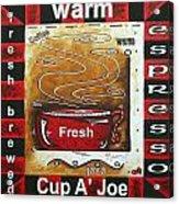 Warm Cup Of Joe Original Painting Madart Acrylic Print by Megan Duncanson