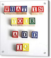What Is Your A.d.d. Iq Acrylic Print by Photo Researchers