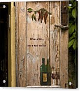 Wine A Bit Door Acrylic Print by Sally Weigand