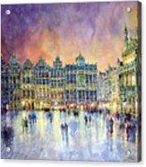Belgium Brussel Grand Place Grote Markt Acrylic Print by Yuriy  Shevchuk