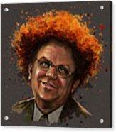 Dr. Steve Brule  Acrylic Print by Fay Helfer