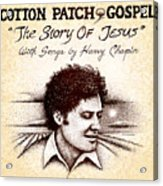 Cotton Patch Gospel Harry Chapin Acrylic Print by Cristophers Dream Artistry