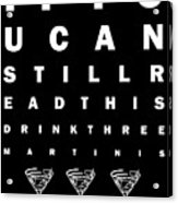 Eye Exam Chart - If You Can Read This Drink Three Martinis - Black Acrylic Print by Wingsdomain Art and Photography