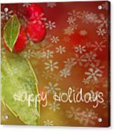 Happy Holidays Acrylic Print by Rebecca Cozart