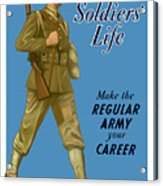 Make The Regular Army Your Career Acrylic Print by War Is Hell Store