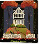 Peace Be To This House Acrylic Print by Catherine Holman