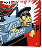 Put The Squeeze On The Japanese Acrylic Print by War Is Hell Store
