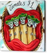 Tamales One Dollar Acrylic Print by Heather Calderon