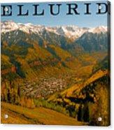 Telluride Colorado Acrylic Print by David Lee Thompson