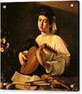 The Lute Player Acrylic Print by Michelangelo Merisi da Caravaggio