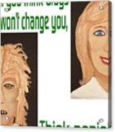 Think Again Acrylic Print by  Laurie Homan