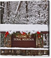 Welcome To Signal Mountain Acrylic Print by Tom and Pat Cory