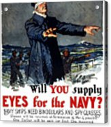 Will You Supply Eyes For The Navy Acrylic Print by War Is Hell Store