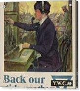 World War I Ywca Poster Acrylic Print by Clarence F Underwood