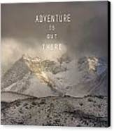 Adventure Is Out There. At The Mountains Canvas Print by Guido Montanes Castillo