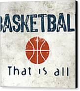 Basketball That Is All Canvas Print by Flo Karp