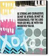 Be Strong And Courageous- Contemporary Scripture Art Canvas Print by Linda Woods