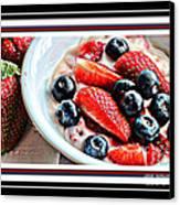 Berries And Yogurt Intense - Food - Kitchen Canvas Print by Barbara Griffin
