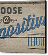 Choose A Positive Thought Canvas Print by Scott Norris