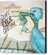 Do Not Ever Give Up Canvas Print by Joey Nash