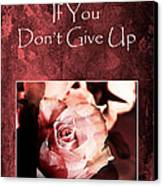Don't Give Up Canvas Print by Randi Grace Nilsberg