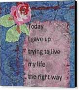Gave Up Living Right Way - 2 Canvas Print by Gillian Pearce