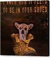 I Know How It Feels To Be In Your Shoes Canvas Print by Kathy Tarochione